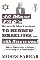 40 Most FAQs to Hebrew Israelites, with Answers!
