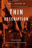 Thin Description: Ethnography and the African Hebrew Israelites of Jerusalem